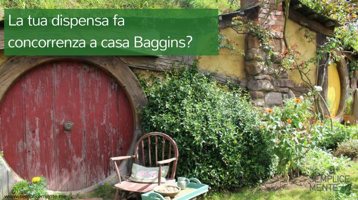 La tua dispensa fa concorrenza a casa Baggins?