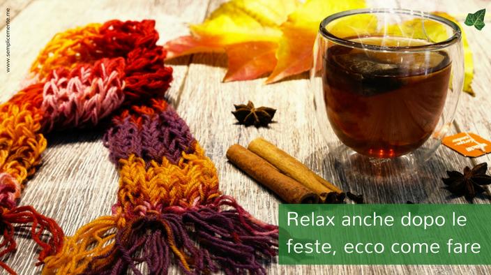 Relax anche dopo le feste