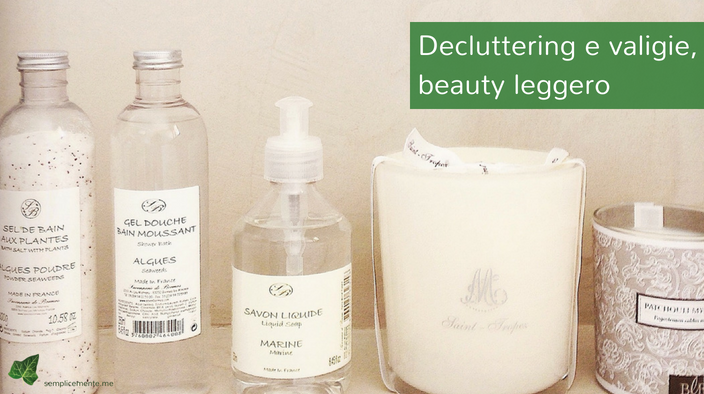 Decluttering e valigie, beautycase leggero