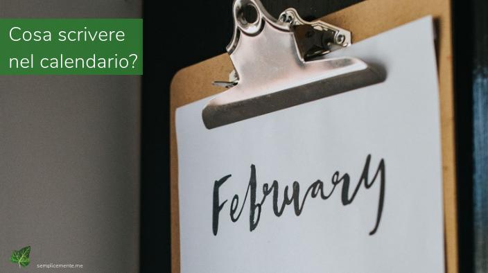 Cosa scrivere nel calendario?