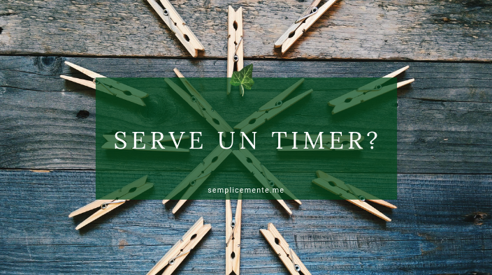 Serve un timer?