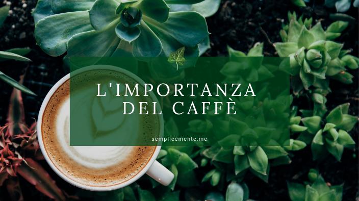 L'importanza del caffè