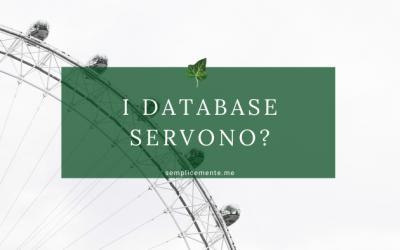 I database servono?