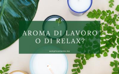 Aroma di lavoro o di relax?