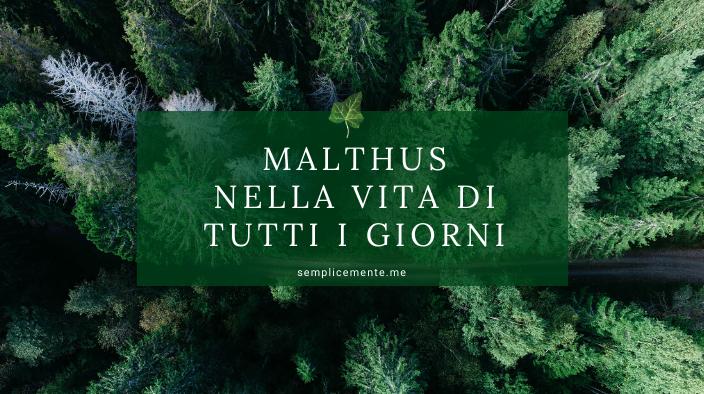 Malthus nella vita di tutti i giorni