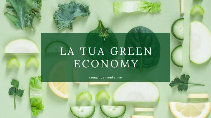 La tua green economy