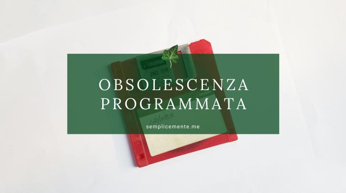Obsolescenza, programma e non