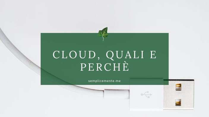 Cloud, quali e perché