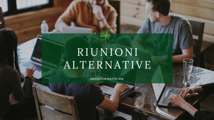 Riunioni alternative
