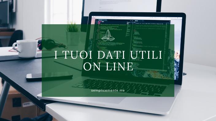 I tuoi dati utili on line
