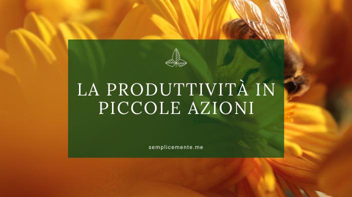 La produttività in piccole azioni